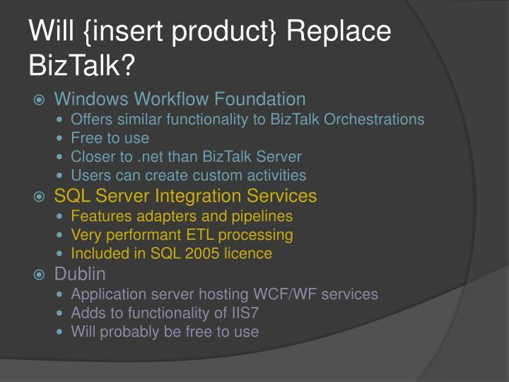 Will {insert product} Replace BizTalk?