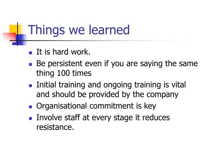 Things we learned
