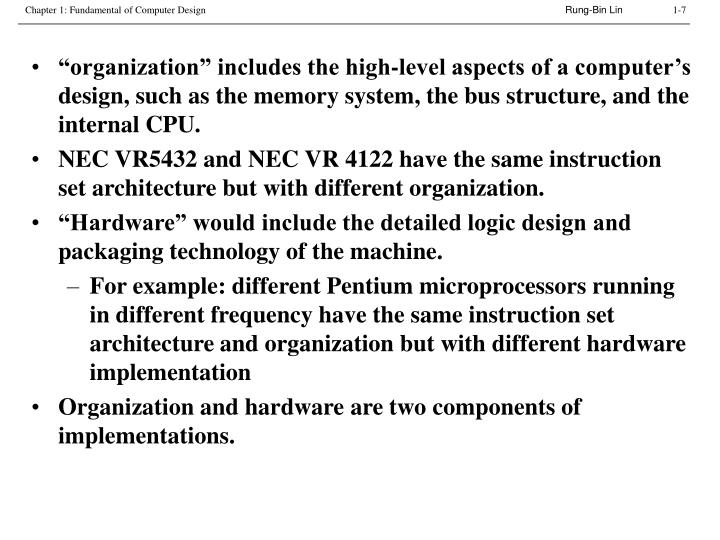 """""""organization"""" includes the high-level aspects of a computer's design, such as the memory system, the bus structure, and the internal CPU."""
