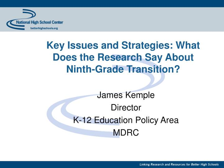 Key Issues and Strategies: What Does the Research Say About Ninth-Grade Transition?