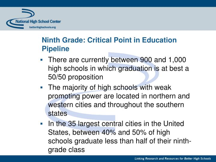 Ninth Grade: Critical Point in Education Pipeline