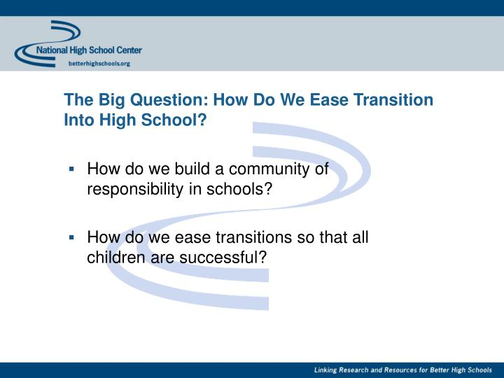 The Big Question: How Do We Ease Transition Into High School?