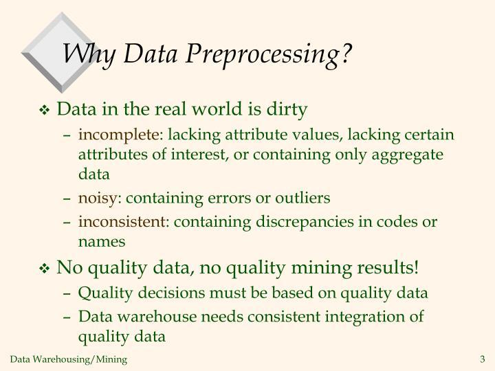 Why data preprocessing