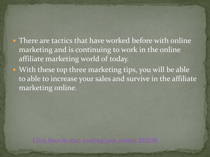 There are tactics that have worked before with online marketing and is continuing to work in the onl...