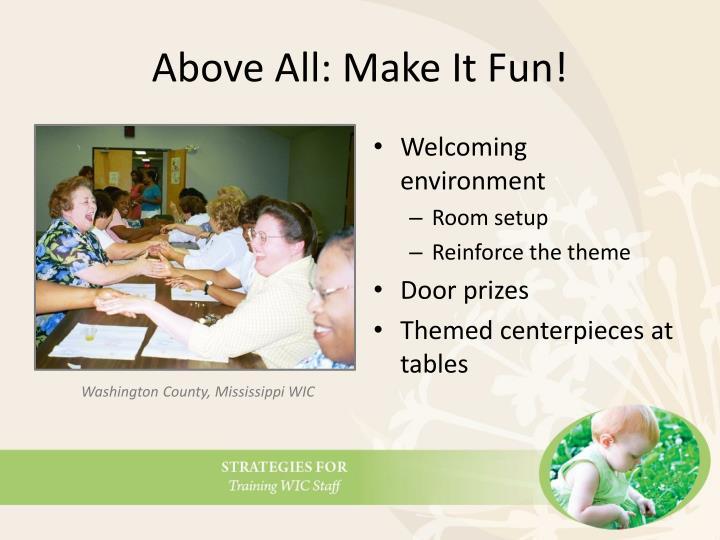 Above All: Make It Fun!