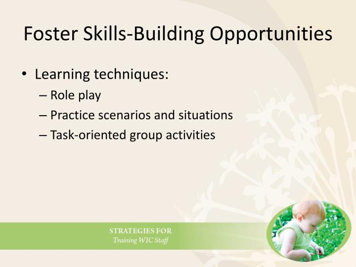 Foster Skills-Building Opportunities