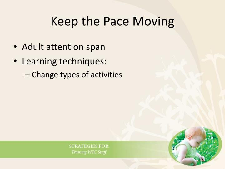 Keep the Pace Moving