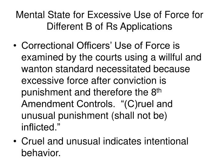 Mental State for Excessive Use of Force for  Different B of Rs Applications