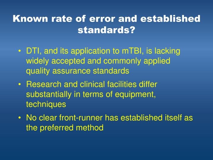 Known rate of error and established standards?