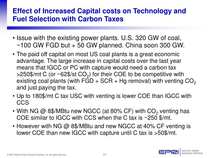 Effect of Increased Capital costs on Technology and Fuel Selection with Carbon Taxes