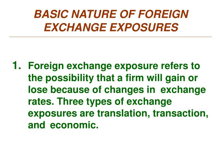 BASIC NATURE OF FOREIGN EXCHANGE EXPOSURES
