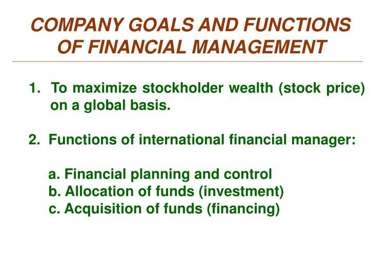COMPANY GOALS AND FUNCTIONS  OF FINANCIAL MANAGEMENT
