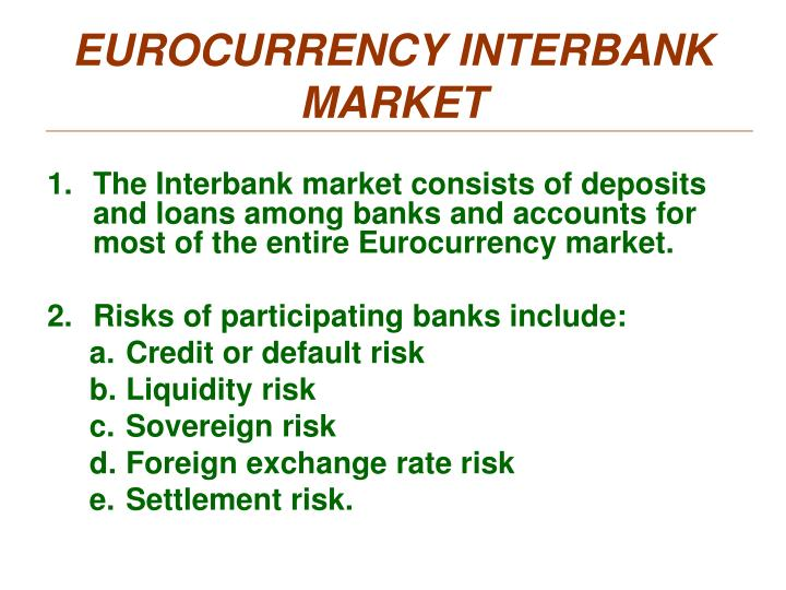 EUROCURRENCY INTERBANK MARKET