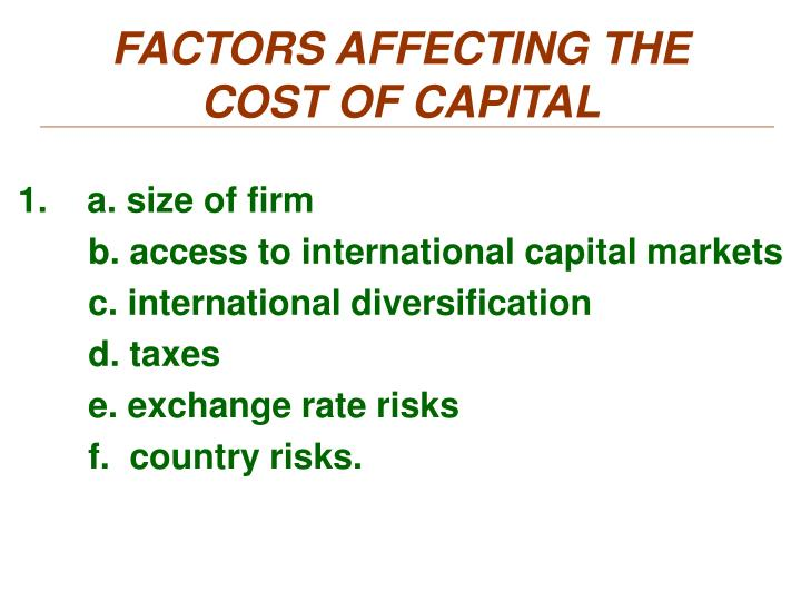 FACTORS AFFECTING THE COST OF CAPITAL