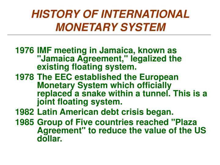 HISTORY OF INTERNATIONAL MONETARY SYSTEM