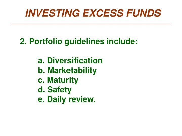 INVESTING EXCESS FUNDS