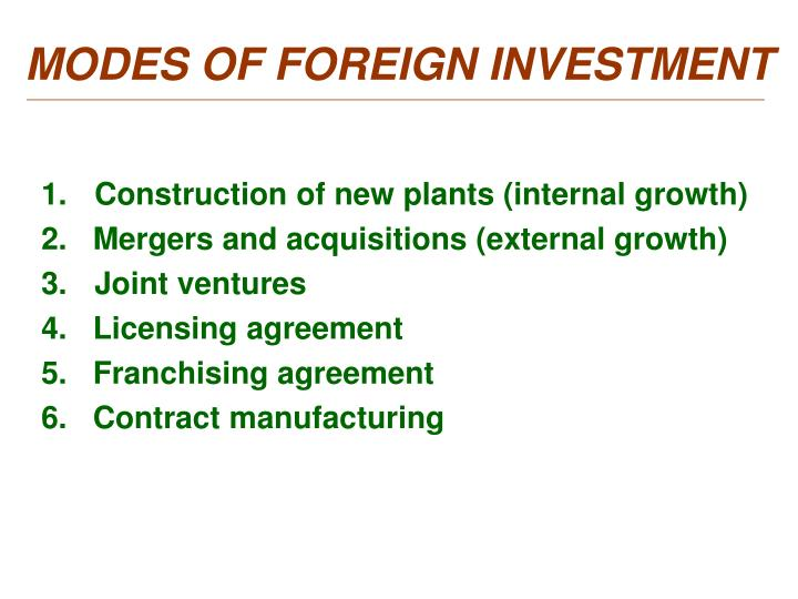 MODES OF FOREIGN INVESTMENT