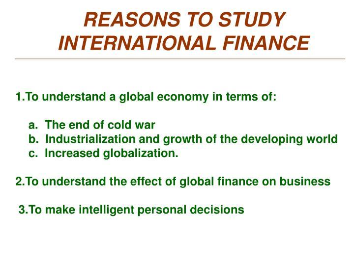 REASONS TO STUDY INTERNATIONAL FINANCE