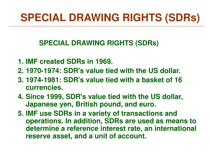 SPECIAL DRAWING RIGHTS (SDRs)