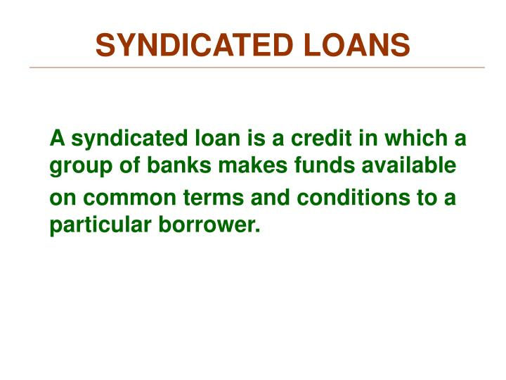 SYNDICATED LOANS