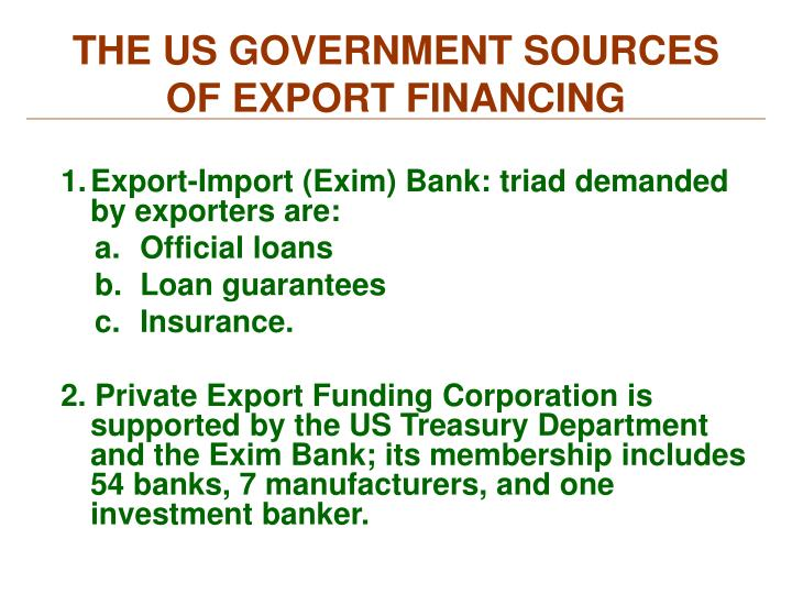 THE US GOVERNMENT SOURCES OF EXPORT FINANCING