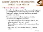 export oriented industrialization the east asian miracle4