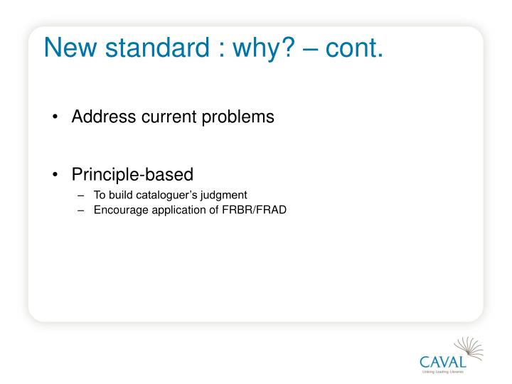 New standard : why? – cont.