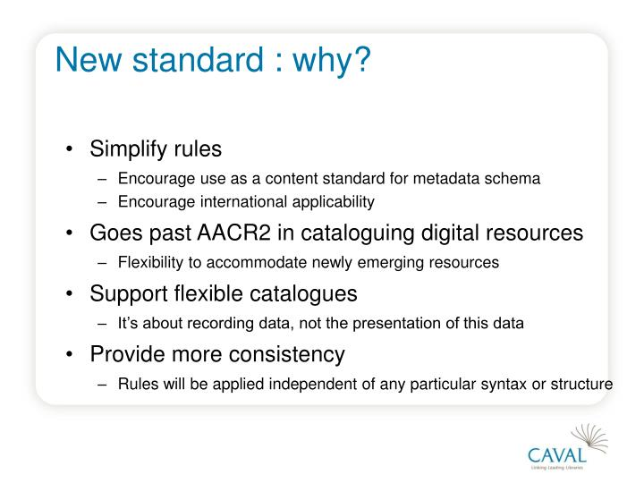 New standard : why?