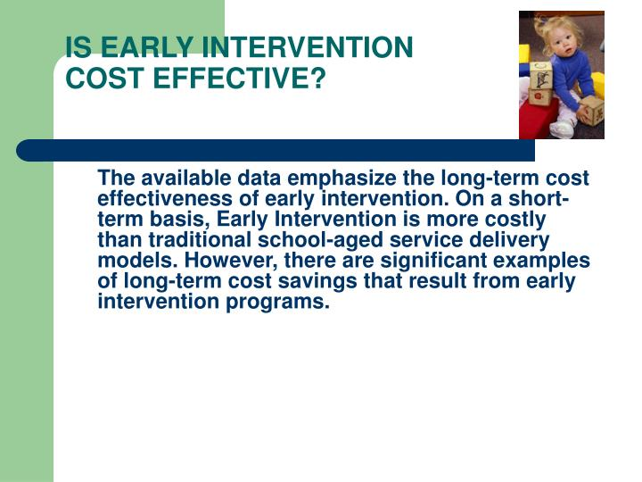 IS EARLY INTERVENTION