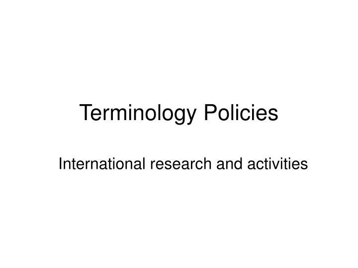 Terminology policies