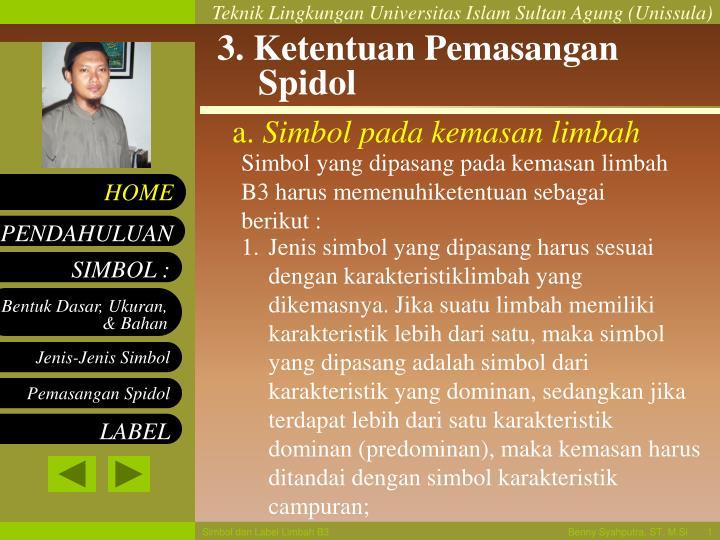 3. Ketentuan Pemasangan Spidol