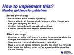 how to implement this member guidance for publishers