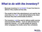 what to do with the inventory