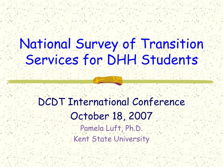 national survey of transition services for dhh students n.