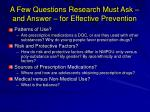a few questions research must ask and answer for effective prevention