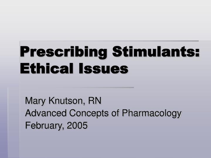 Prescribing stimulants ethical issues