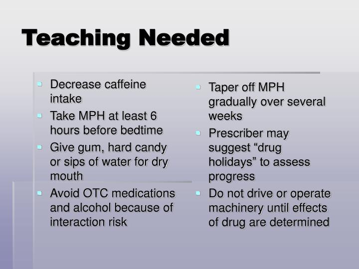 Decrease caffeine intake