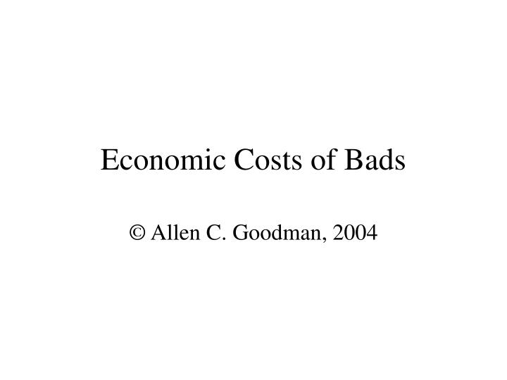 Economic costs of bads