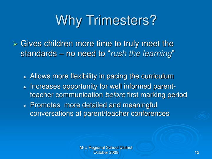 Why Trimesters?