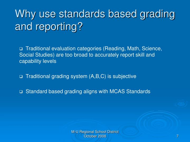 Why use standards based grading and reporting?