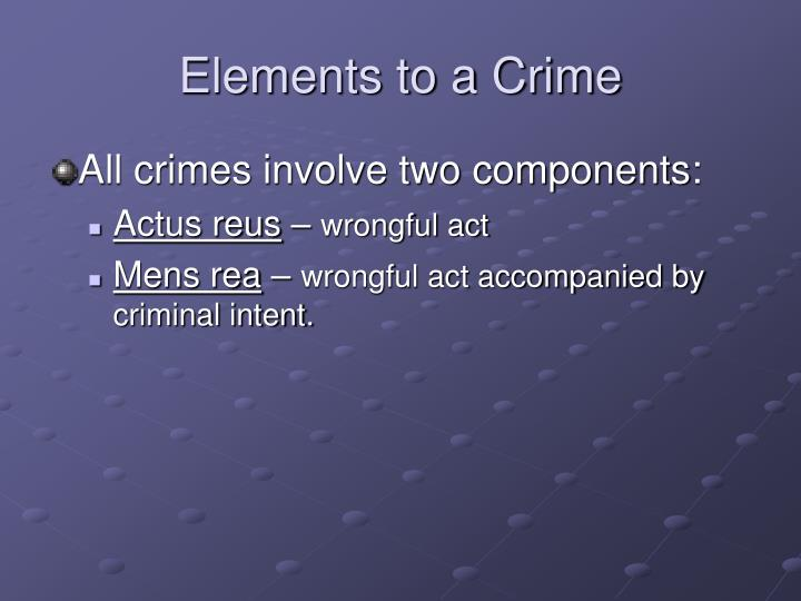 Elements to a Crime