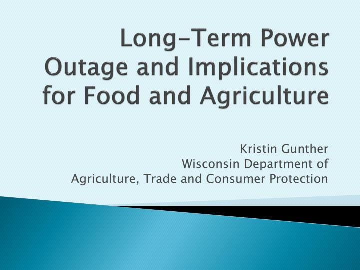 Long term power outage and implications for food and agriculture