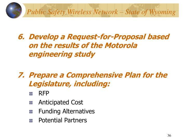 Develop a Request-for-Proposal based on the results of the Motorola engineering study