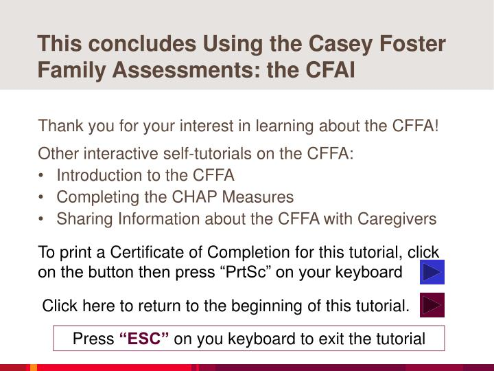 This concludes Using the Casey Foster Family Assessments: the CFAI