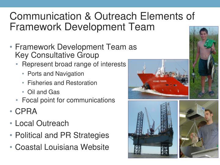 Communication & Outreach Elements of Framework Development Team