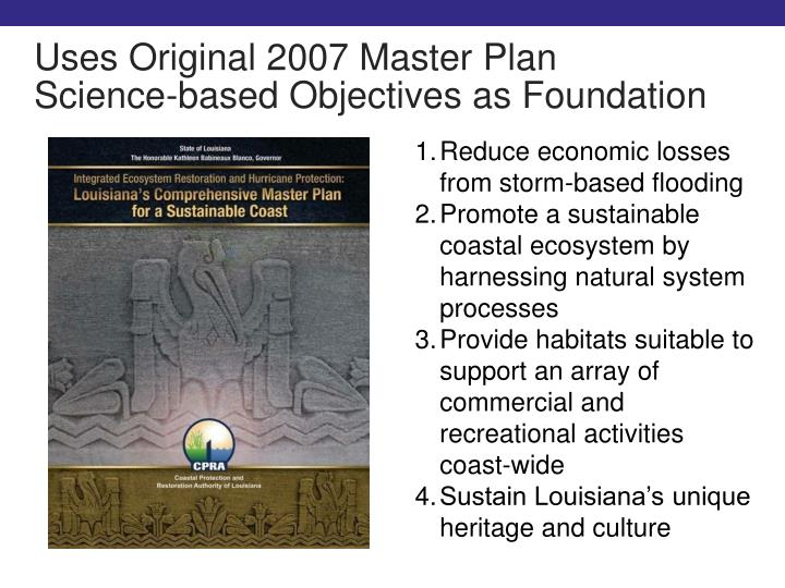 Uses Original 2007 Master Plan      Science-based Objectives as Foundation