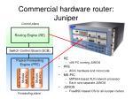 commercial hardware router juniper