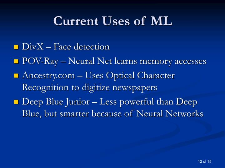 Current Uses of ML