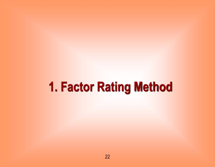1. Factor Rating Method