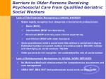 barriers to older persons receiving psychosocial care from qualified geriatric social workers
